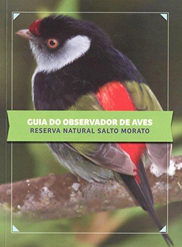 Guia do observador de aves: reserva natural Salto Morato