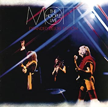 Mott The Hoople Live (Expanded Deluxe Edition)