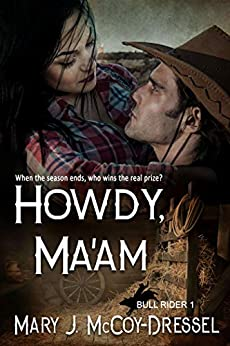 Howdy, Ma'am (Bull Rider Series Book 1) by [Mary J. McCoy-Dressel]
