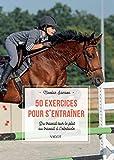 50 exercices pour s'entraîner - Du travail sur le plat au travail à l'obstacle - Format Kindle - 9782711451319 - 15,99 €