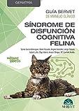 Guía Servet de manejo clínico: Geriatría. Síndrome De Disfunción cognitiva felina