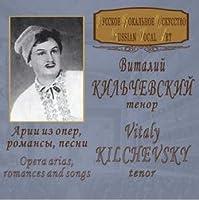 "Kilchevsky Vitaly (tenor) ""Opera arias, romances and songs"""