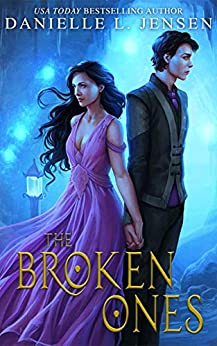 The Broken Ones (The Malediction Series Book 4) by [Danielle L. Jensen]