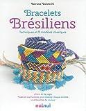 Bracelets Brésiliens Techniques et 12 modèles classiques