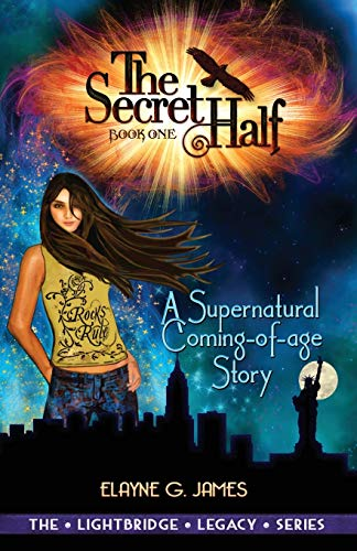 THE SECRET HALF: A Supernatural Coming of Age Story - The LightBridge Series Book 1