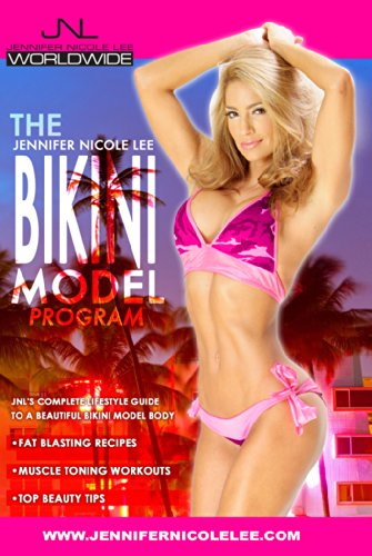 The Jennifer Nicole Lee Bikini Model Program: JNL's Complete Lifestyle Guide to a Beautiful Bikini Model Body (English Edition)