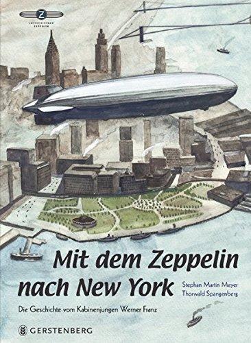 Mit dem Zeppelin nach New York: Die Geschichte vom Kabinenjungen Werner Franz