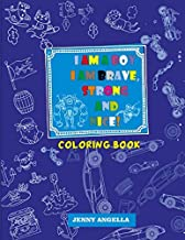 I AM A BOY, I AM BRAVE,STRONG AND NICE!!!: Coloring Book