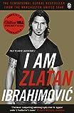 I Am Zlatan Ibrahimovic (English Edition)