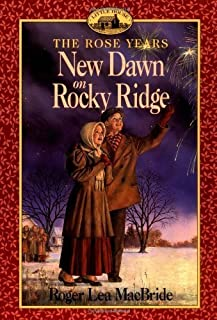 New Dawn on Rocky Ridge, A (Little House the Rose Years - Book 6) by MacBride, Roger (1997) Paperback
