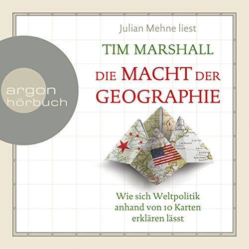 Die Macht der Geographie     Wie sich Weltpolitik anhand von 10 Karten erklären lässt              Autor:                                                                                                                                 Tim Marshall                               Sprecher:                                                                                                                                 Julian Mehne                      Spieldauer: 9 Std. und 9 Min.     678 Bewertungen     Gesamt 4,7