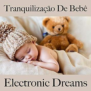 Tranquilização de Bebê: Electronic Dreams - Best Of Chillhop