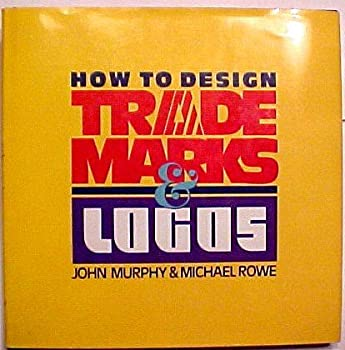 How to Design Trademarks and Logos (Graphic Designers Library) 0891342435 Book Cover