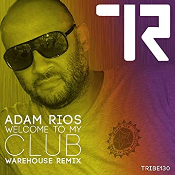 Welcome to My Club (Warehouse Remix)