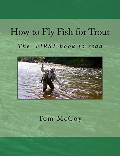 How to Fly Fish for Trout: The first book to read
