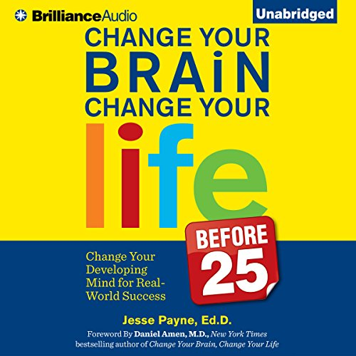 Change Your Brain, Change Your Life (Before 25) audiobook cover art