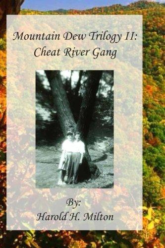 Mountain Dew Trilogy II: Cheat River Gang