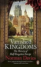 vanished kingdoms the history of half forgotten europe