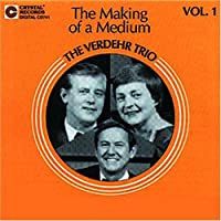 The Making of a Medium Vol.1 by The Verdehr Trio (1993-06-25)