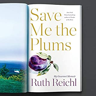 Save Me the Plums     My Gourmet Memoir              Written by:                                                                                                                                 Ruth Reichl                               Narrated by:                                                                                                                                 Ruth Reichl                      Length: 7 hrs and 55 mins     2 ratings     Overall 4.5
