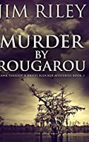 Murder by Rougarou: Large Print Hardcover Edition