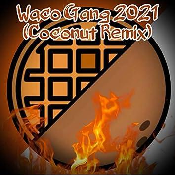 Waco Gang 2021 (Coconut Remix)