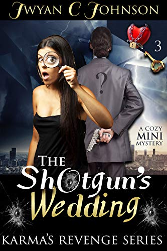 Book: The Shotgun's Wedding - A Cozy Mini-Mystery (Karma's Revenge Book 3) by Jwyan C. Johnson