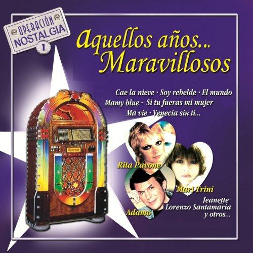 Aquellos Años...Maravillosos : Operación Nostalgia, Vol. 1