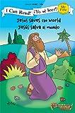 Jesus Saves the World / Jesús salva al mundo (I Can Read! / The Beginner's Bible / ¡Yo sé leer!) (Spanish...