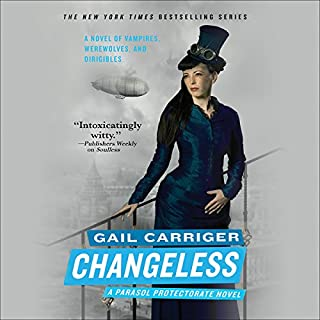 Changeless     The Parasol Protectorate, Book 2              Written by:                                                                                                                                 Gail Carriger                               Narrated by:                                                                                                                                 Emily Gray                      Length: 10 hrs and 33 mins     9 ratings     Overall 4.8
