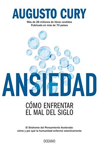 Ansiedad: Cómo Enfrentar El Mal del Siglo