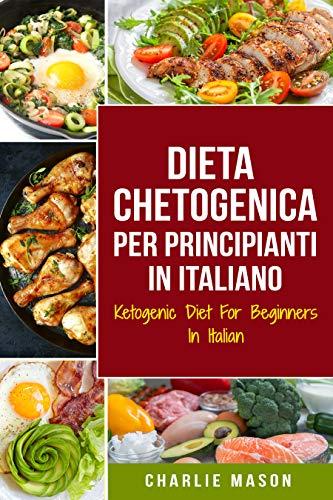 Dieta Chetogenica Per Principianti In Italiano/ Ketogenic Diet For Beginners In Italian