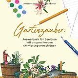 Ausmalbuch für Senioren: Gartenzauber: Mit ansprechenden Aktivierungsvorschlägen