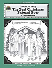 A Guide for Using The Best Christmas Pageant Ever in the Classroom: educational guide (Thematic Unit) (Literature Units)
