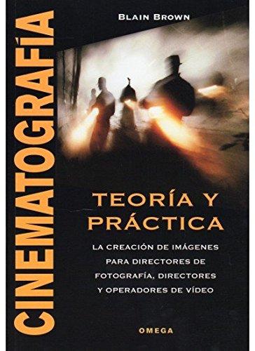 CINEMATOGRAFÍA. TEORÍA Y PRÁCTICA (FOTO,CINE Y TV-