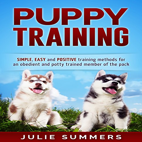 Puppy Training     Simple, Easy and Positive Training Methods for an Obedient and Potty Trained Member of the Pack              By:                                                                                                                                 Julie Summers                               Narrated by:                                                                                                                                 Andrea Tuszynski                      Length: 1 hr     Not rated yet     Overall 0.0