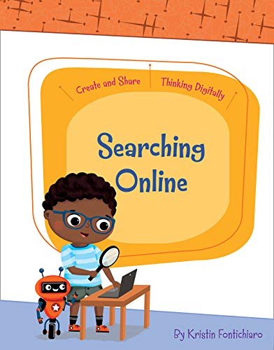 Searching Online (Create and Share: Thinking Digitally) (English Edition)
