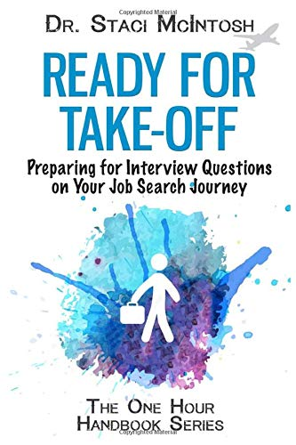 Ready for Take-Off: Preparing for Interview Questions on Your Job Search Journey (One Hour Handbook Series, Band 2)