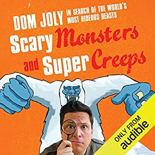Scary Monsters and Supercreeps                   By:                                                                                                                                 Dom Joly                               Narrated by:                                                                                                                                 Dom Joly                      Length: 7 hrs and 43 mins     485 ratings     Overall 4.3