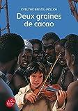 Deux graines de cacao de Evelyne Brisou-Pellen,Pierre-Marie Valat (Cover Design),Nicolas Wintz (Illustrations) ( 13 août 2014 ) - Livre de Poche Jeunesse (13 août 2014) - 13/08/2014