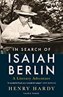 In Search of Isaiah Berlin: A Literary Adventure