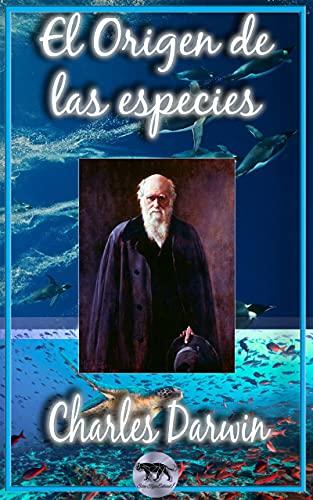 El Origen de Las Especies: Clásicos de la Literatura Universal, Edición Ilustrada