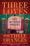 Three Loves for Three Oranges: Gozzi, Meyerhold, Prokofiev (Russian Music Studies) (English Edition)