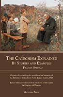 The Catechism Explained: By Stories and Examples
