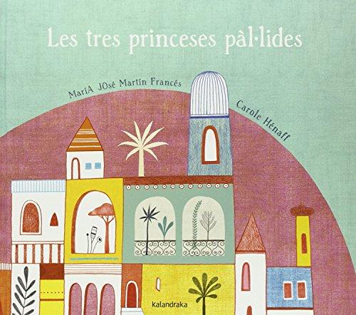 Les tres princeses pál.lides (Llibres per a somniar)
