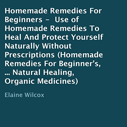 Homemade Remedies for Beginners audiobook cover art