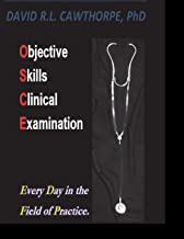Objective Skills Clinical Examination: Every Day in the Field of Practice