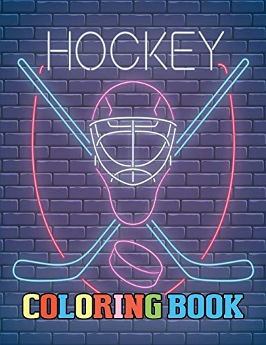 Hockey Coloring Book: Best Hockey Coloring Book for kids Ages 5 and up. Over 45 Fun Designs For Boys And Girls. (Coloring Books for Kids)