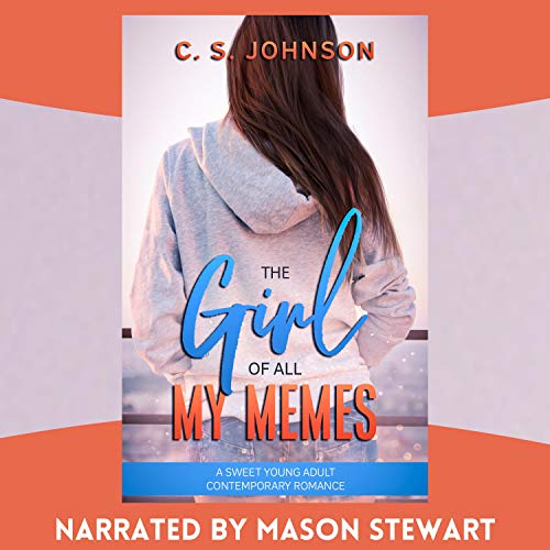 The Girl of All My Memes Audiobook By C. S. Johnson cover art