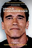 Arnold Schwarzenegger: The Life of a Legend